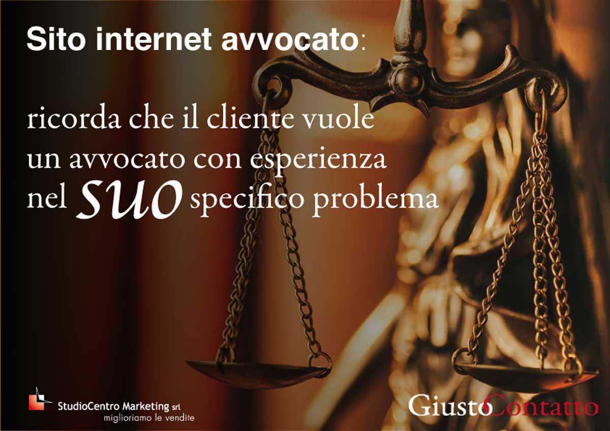 Ricorda che il cliente vuole un avvocato con esperienza nel suo specifico problema