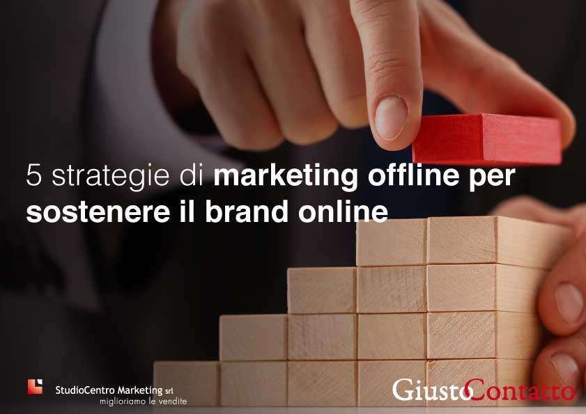 5 strategie di marketing offline per sostenere il brand online