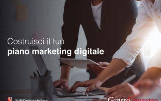 Costruisci il tuo piano marketing digitale