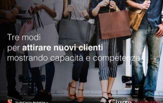 Tre modi per attirare nuovi clienti, mostrando capacità e competenza