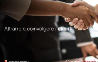 Attrarre e coinvolgere i clienti