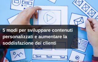 5 modi per sviluppare contenuti personalizzati