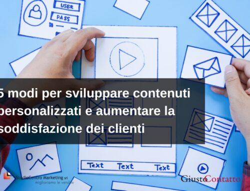 5 modi per sviluppare contenuti personalizzati e aumentare la soddisfazione dei clienti