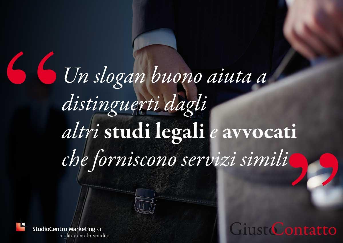 Un slogan buono aiuta a distinguerti dagli altri studi legali e avvocati che forniscono servizi simili